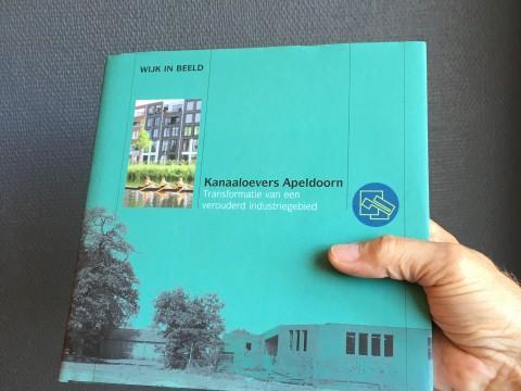 Boek over gebiedstransformatie Kanaaloevers Apeldoorn